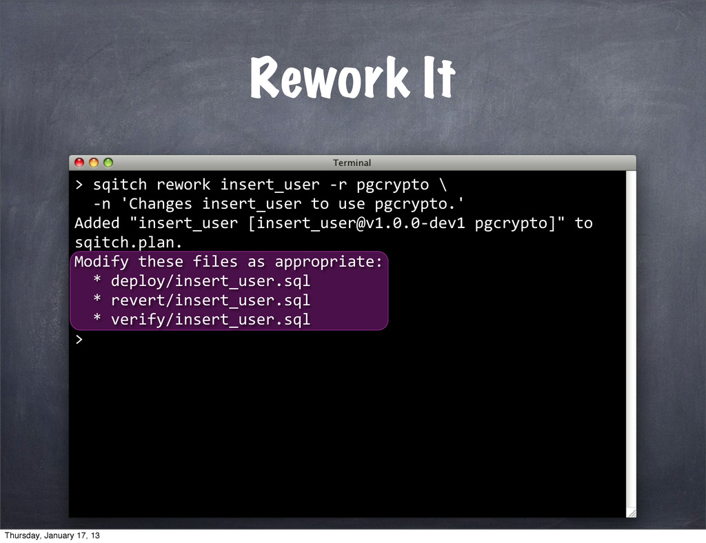 Rework It > 	