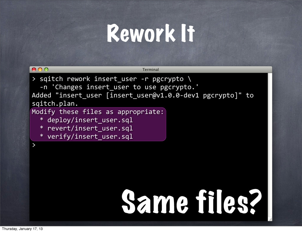Rework It > Same files? 	