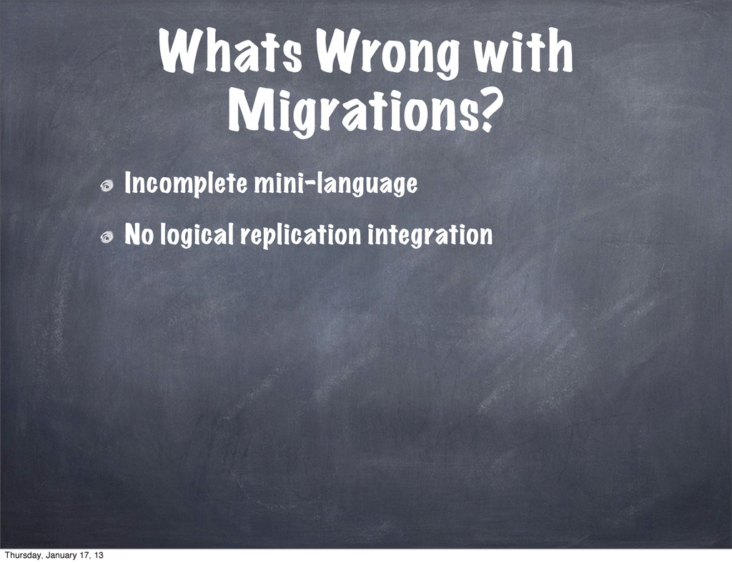 Whats Wrong with Migrations? Incomplete mini-la...