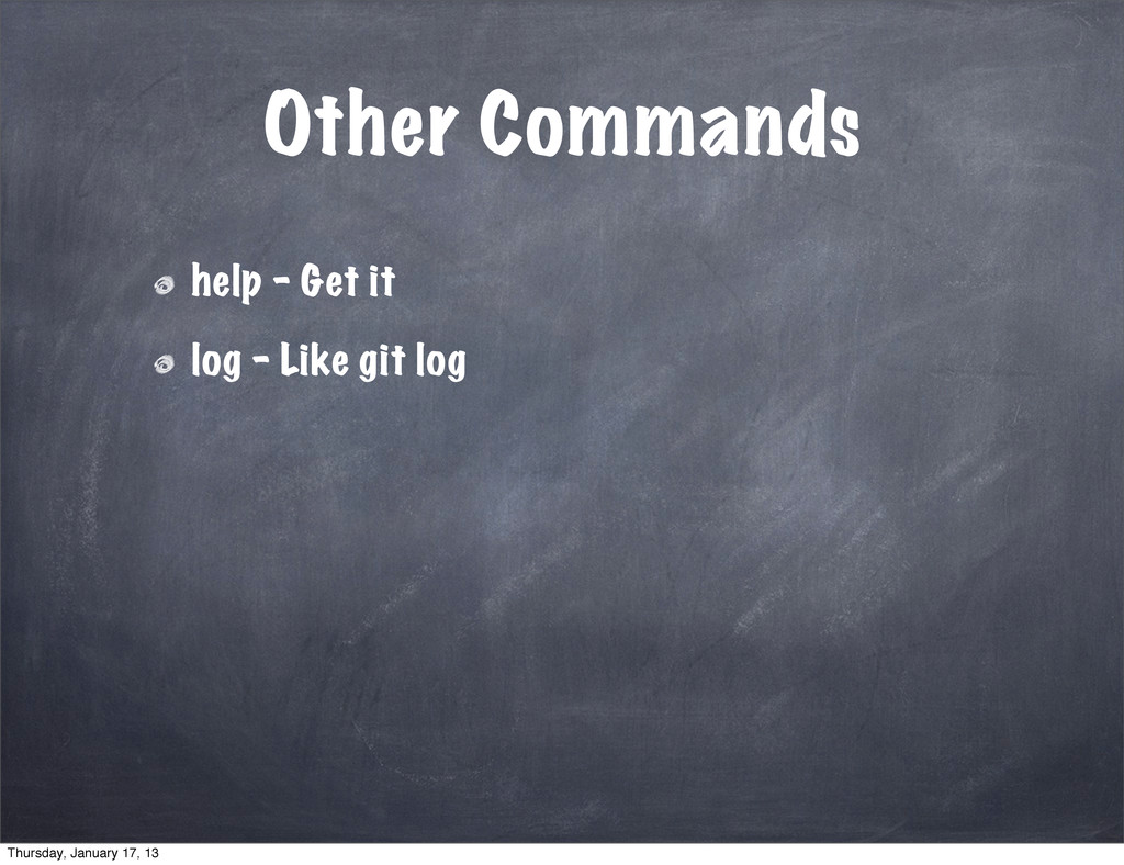Other Commands help - Get it log - Like git log...