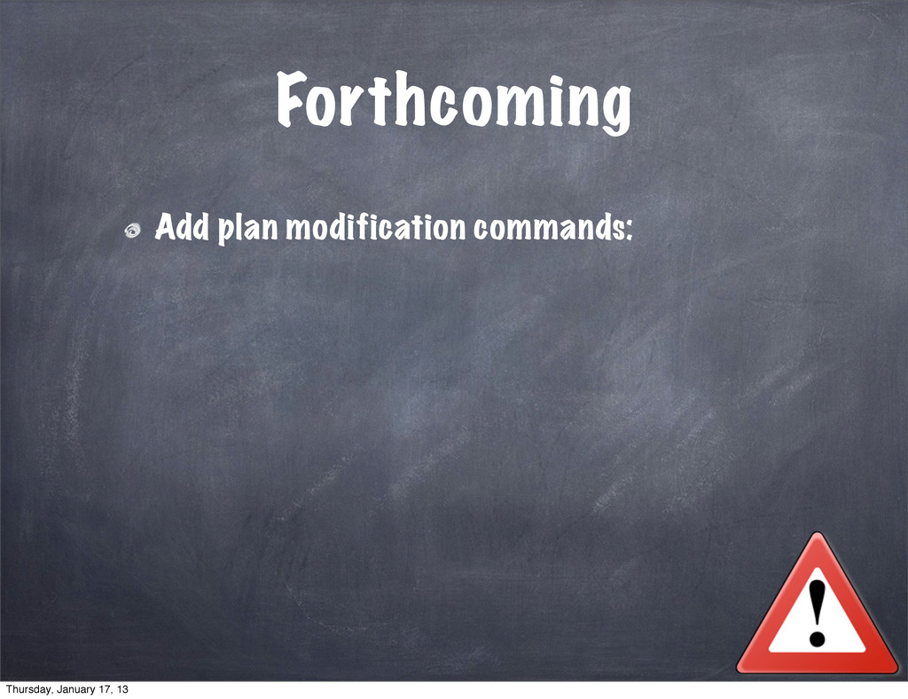 Forthcoming Add plan modification commands: Thu...