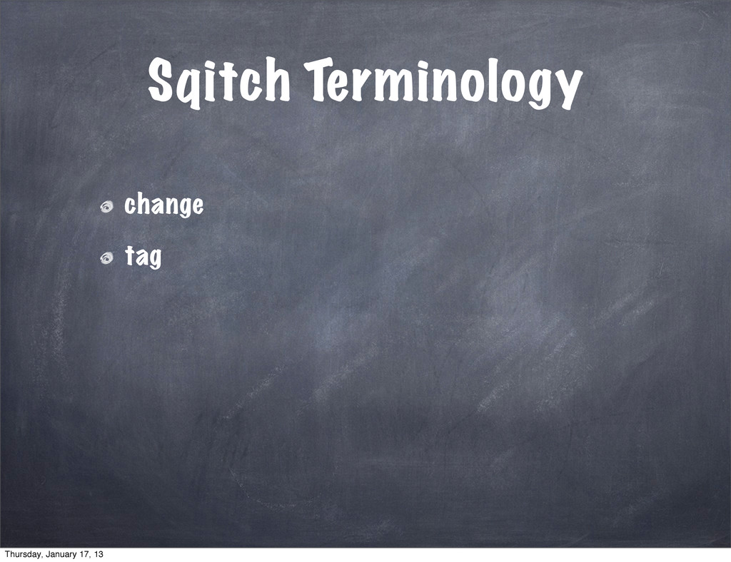 Sqitch Terminology change tag Thursday, January...