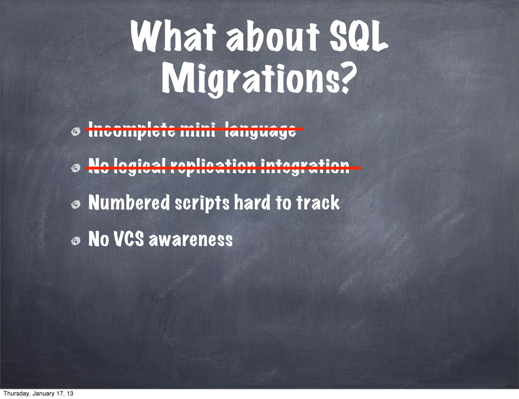 What about SQL Migrations? Incomplete mini-lang...