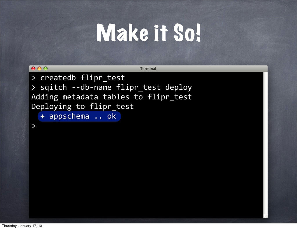 Make it So! > 	