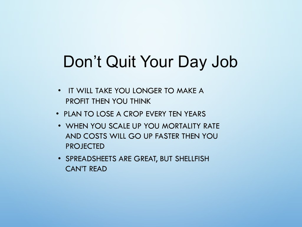 Don't Quit Your Day Job • IT WILL TAKE YOU LONG...
