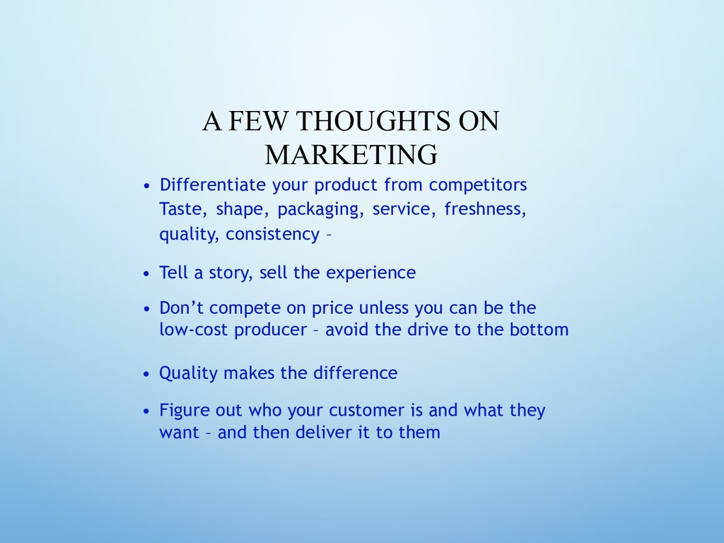 A FEW THOUGHTS ON MARKETING • Differentiate you...