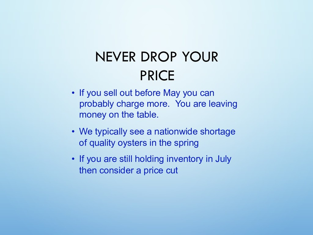 NEVER DROP YOUR PRICE • If you sell out before ...