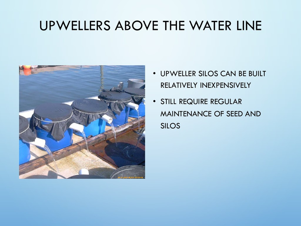 UPWELLERS ABOVE THE WATER LINE • UPWELLER SILOS...