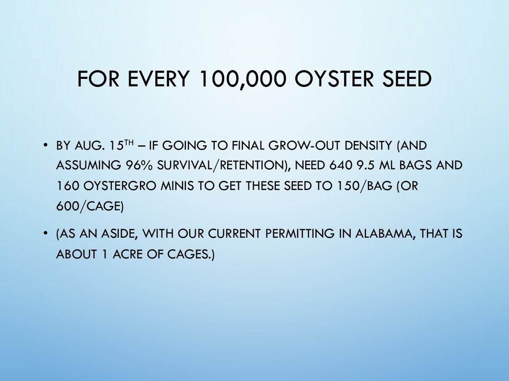 • BY AUG. 15TH – IF GOING TO FINAL GROW-OUT DEN...