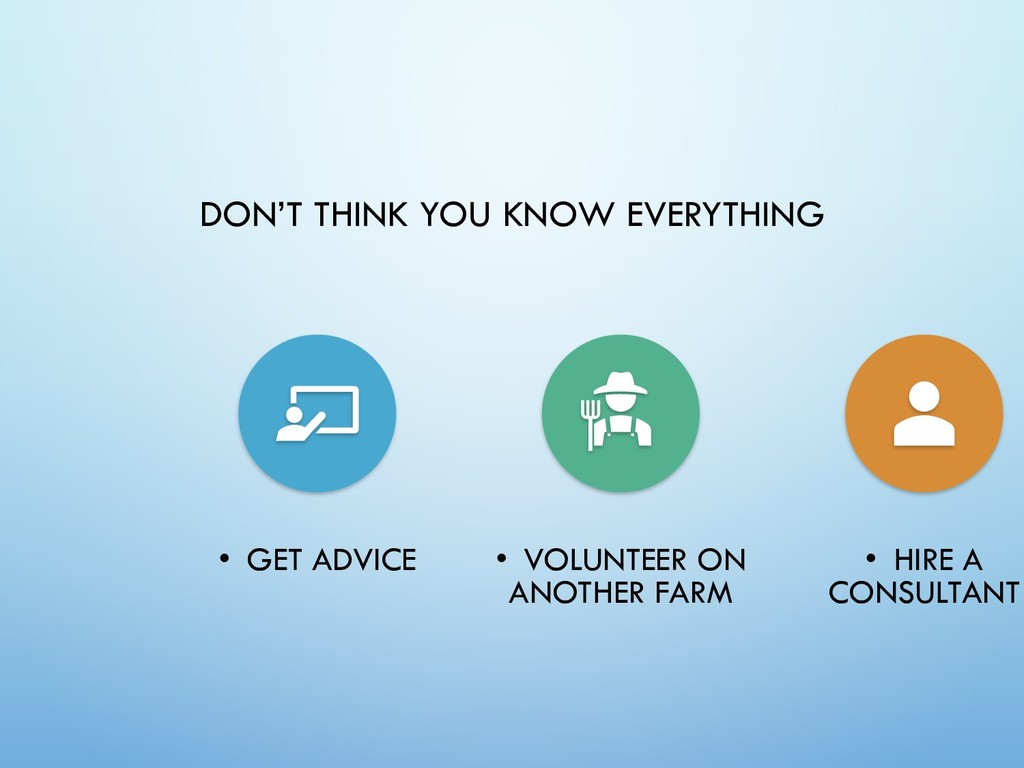 DON'T THINK YOU KNOW EVERYTHING • GET ADVICE • ...