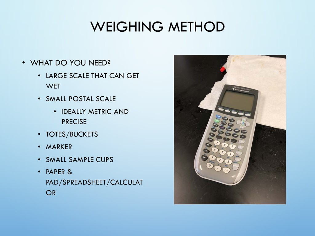 WEIGHING METHOD • WHAT DO YOU NEED? • LARGE SCA...