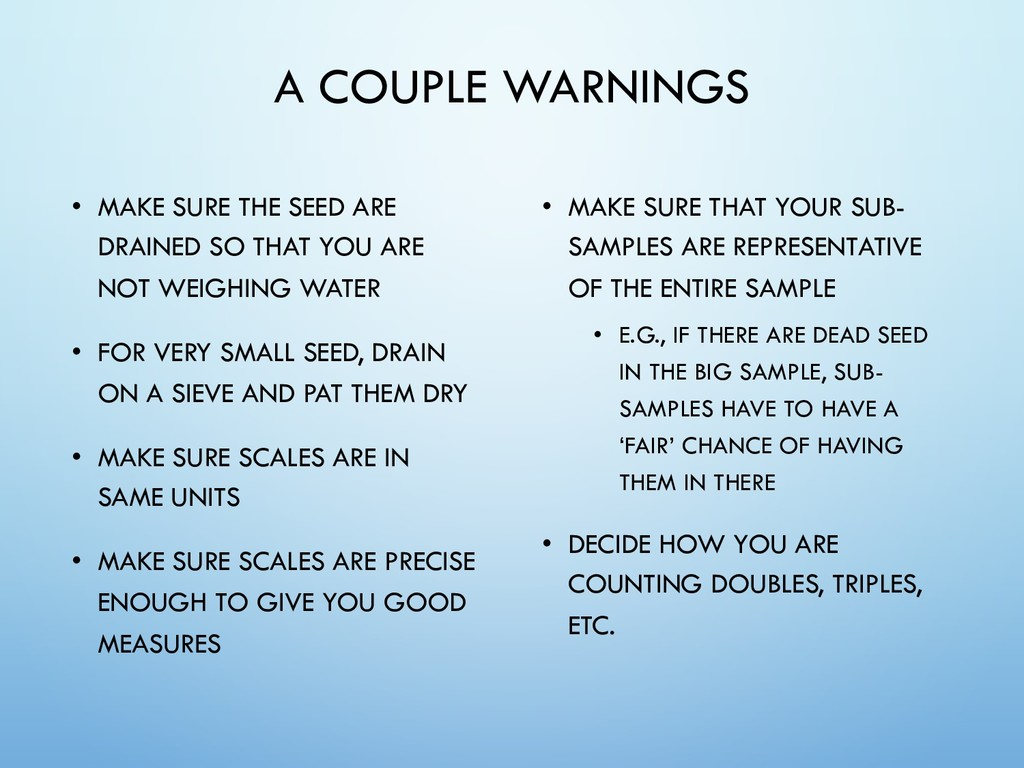 A COUPLE WARNINGS • MAKE SURE THE SEED ARE DRAI...