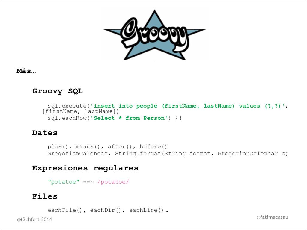@fatimacasau Más… ! Groovy SQL ! sql.execute('i...