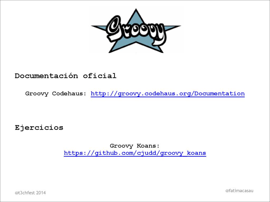 @fatimacasau ! Documentación oficial ! Groovy C...
