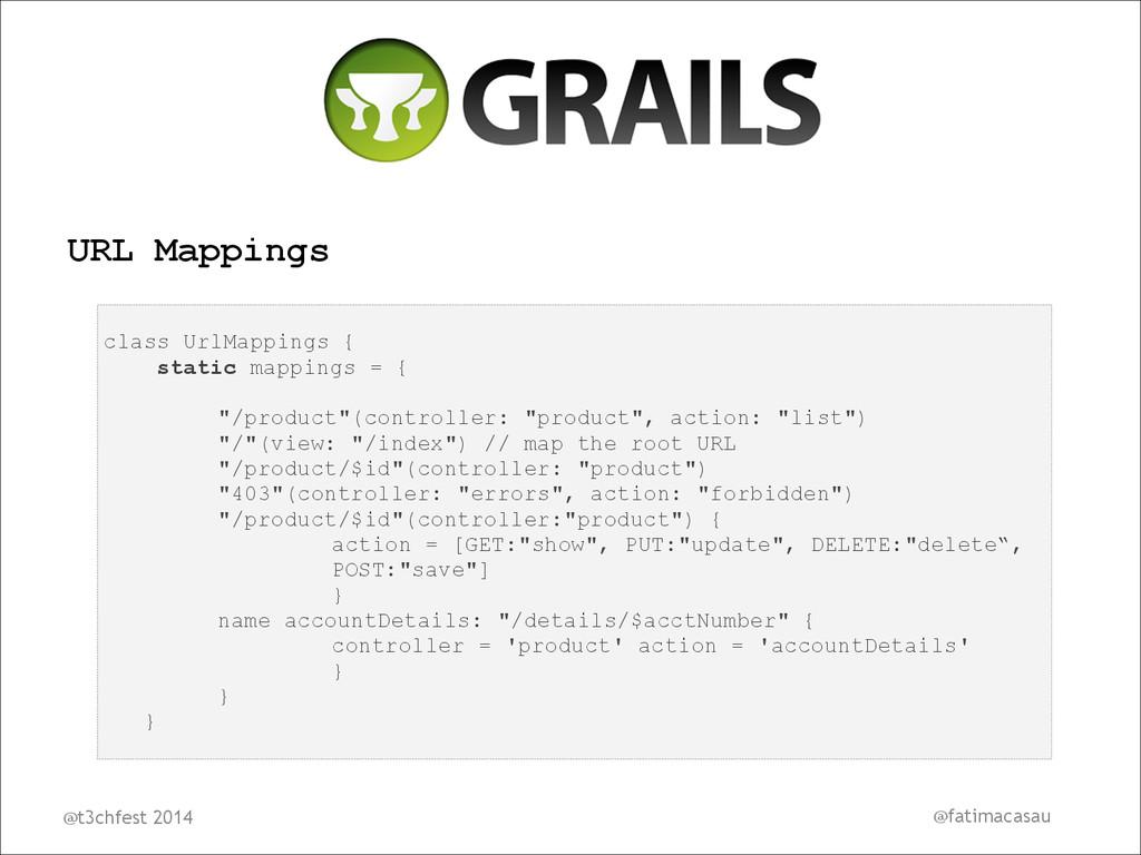 URL Mappings ! class UrlMappings { static mappi...
