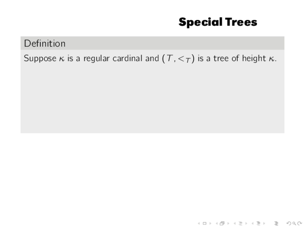 Special Trees Definition Suppose κ is a regular ...