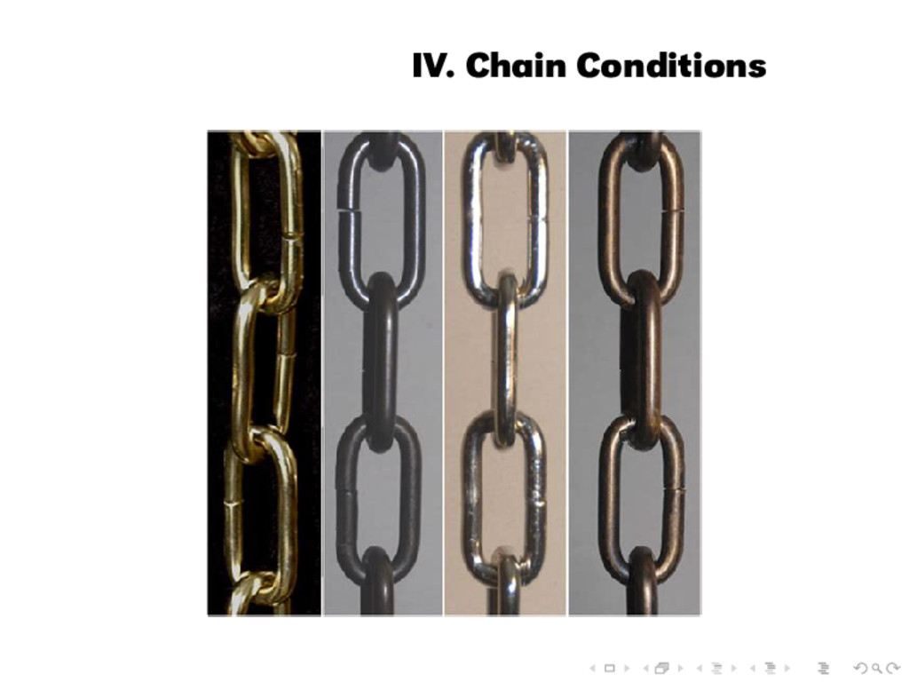IV. Chain Conditions