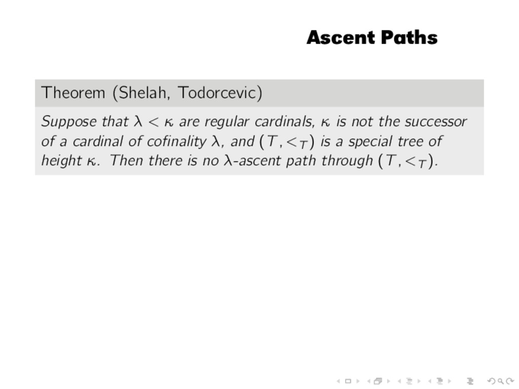 Ascent Paths Theorem (Shelah, Todorcevic) Suppo...