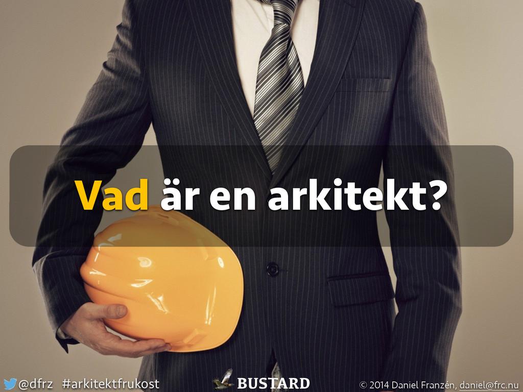 Vad är en arkitekt? BUSTARD @dfrz #arkitektfruk...
