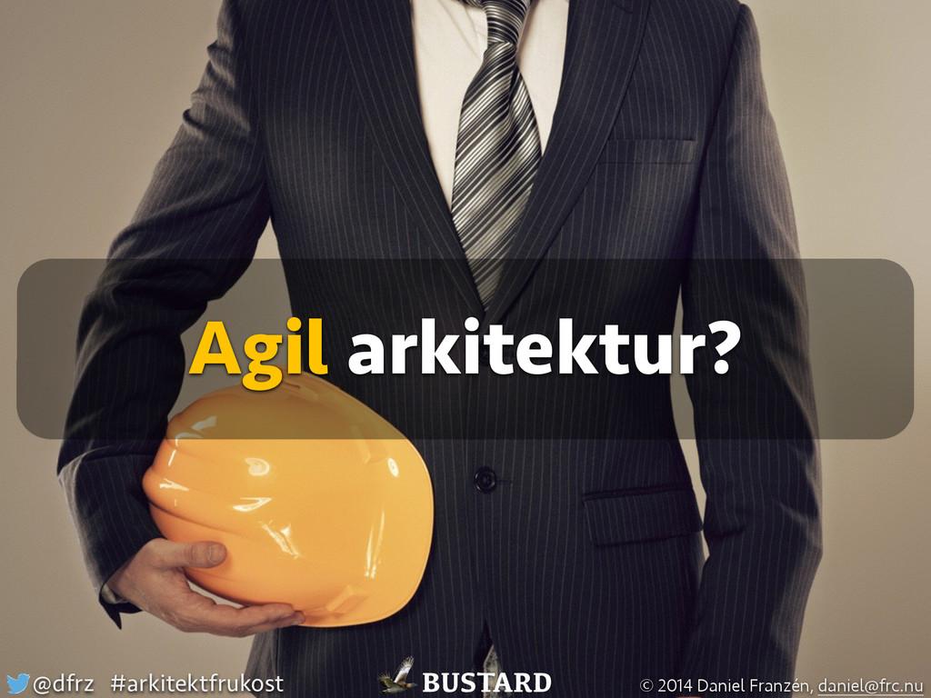 Agil arkitektur? BUSTARD @dfrz #arkitektfrukost...