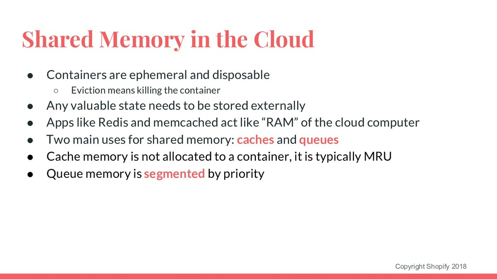 Copyright Shopify 2018 Shared Memory in the Clo...