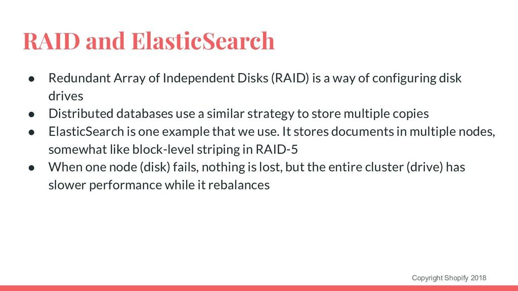 Copyright Shopify 2018 RAID and ElasticSearch ●...