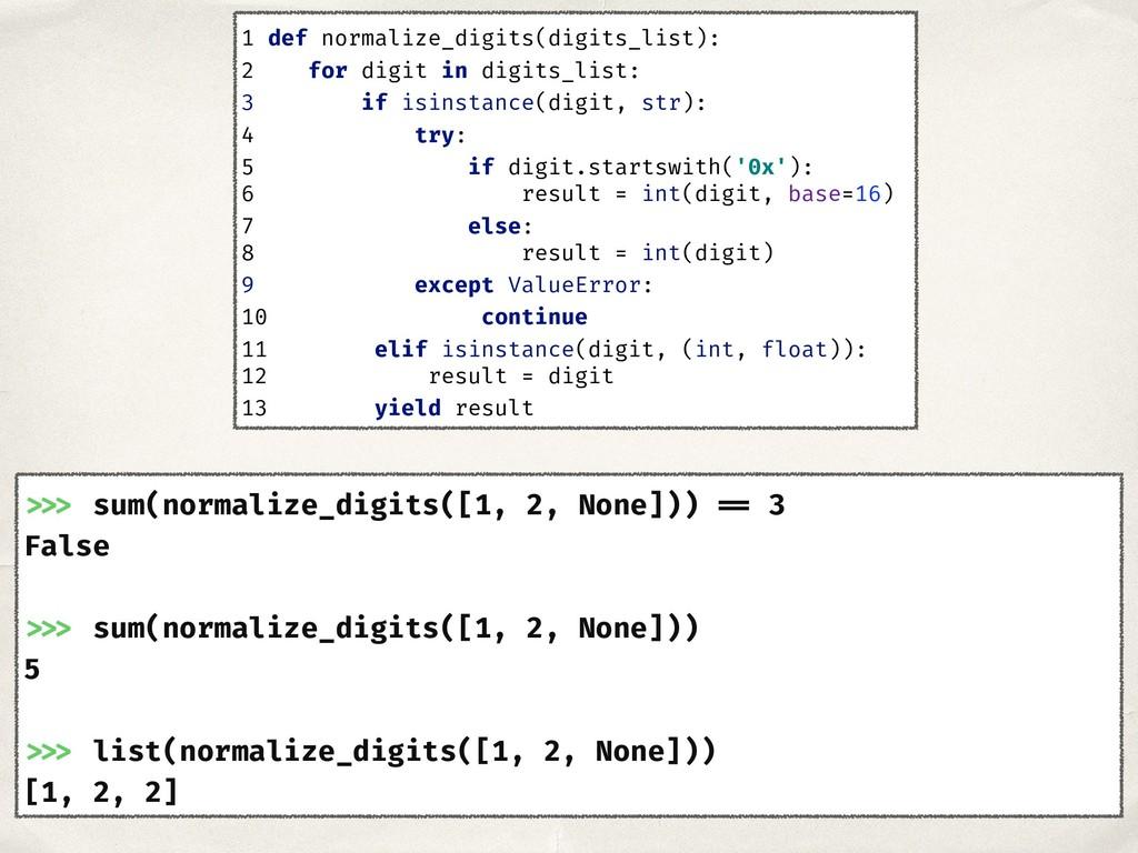 >>> sum(normalize_digits([1, 2, None])) == 3 Fa...
