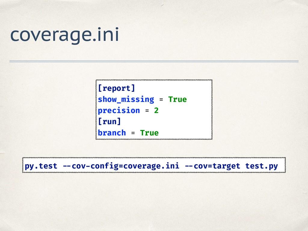 coverage.ini [report] show_missing = True pre...
