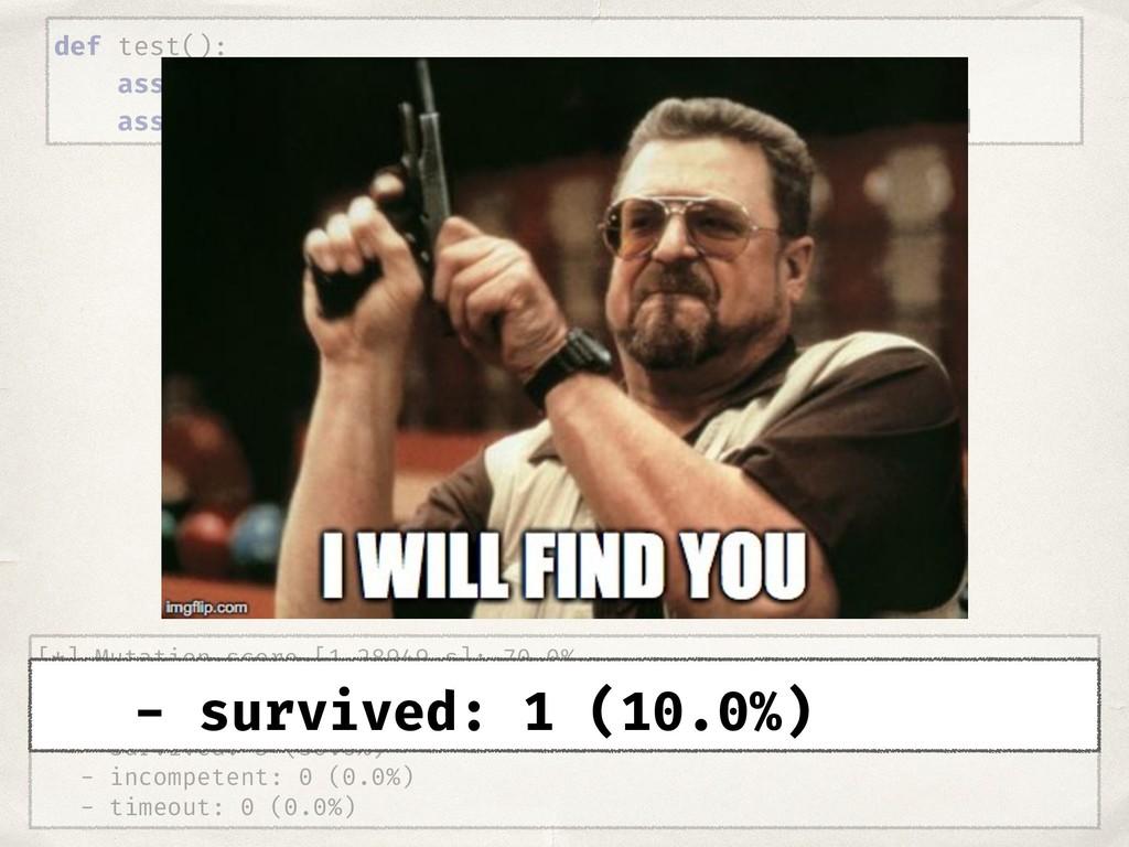 [*] Mutation score [1.28949 s]: 70.0% - all: 10...