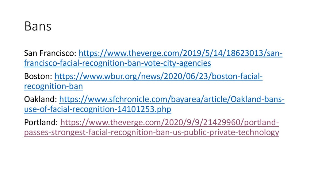 Bans San Francisco: https://www.theverge.com/20...