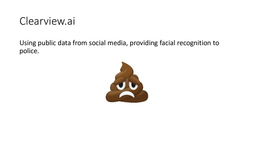 Clearview.ai Using public data from social medi...