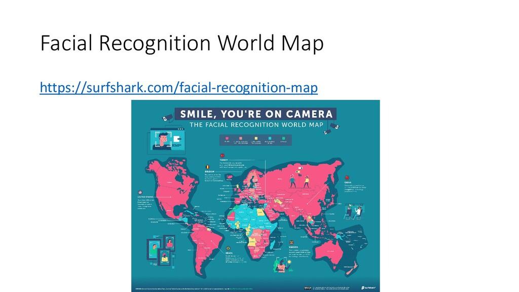 Facial Recognition World Map https://surfshark....
