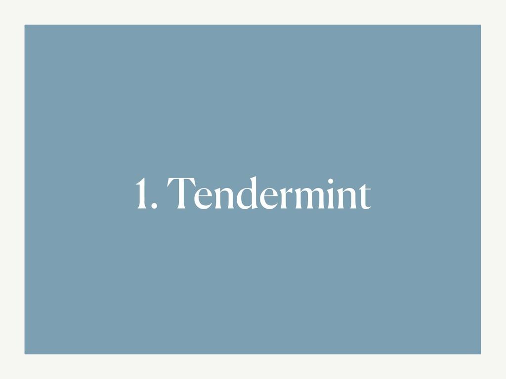 1. Tendermint