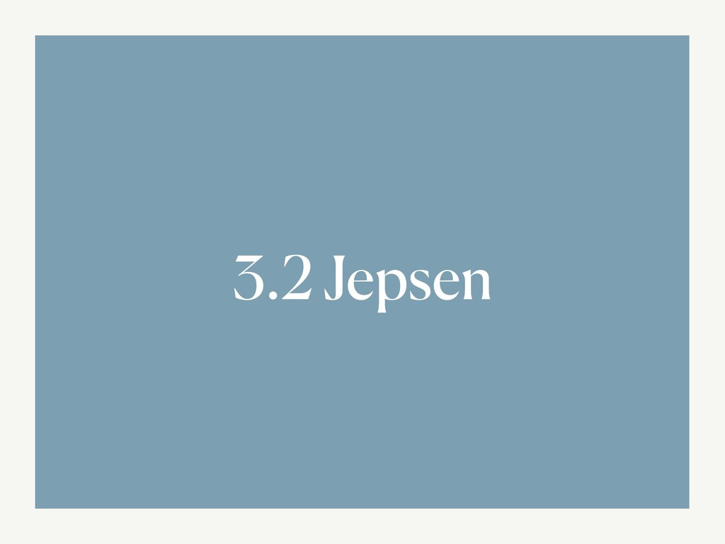 3.2 Jepsen