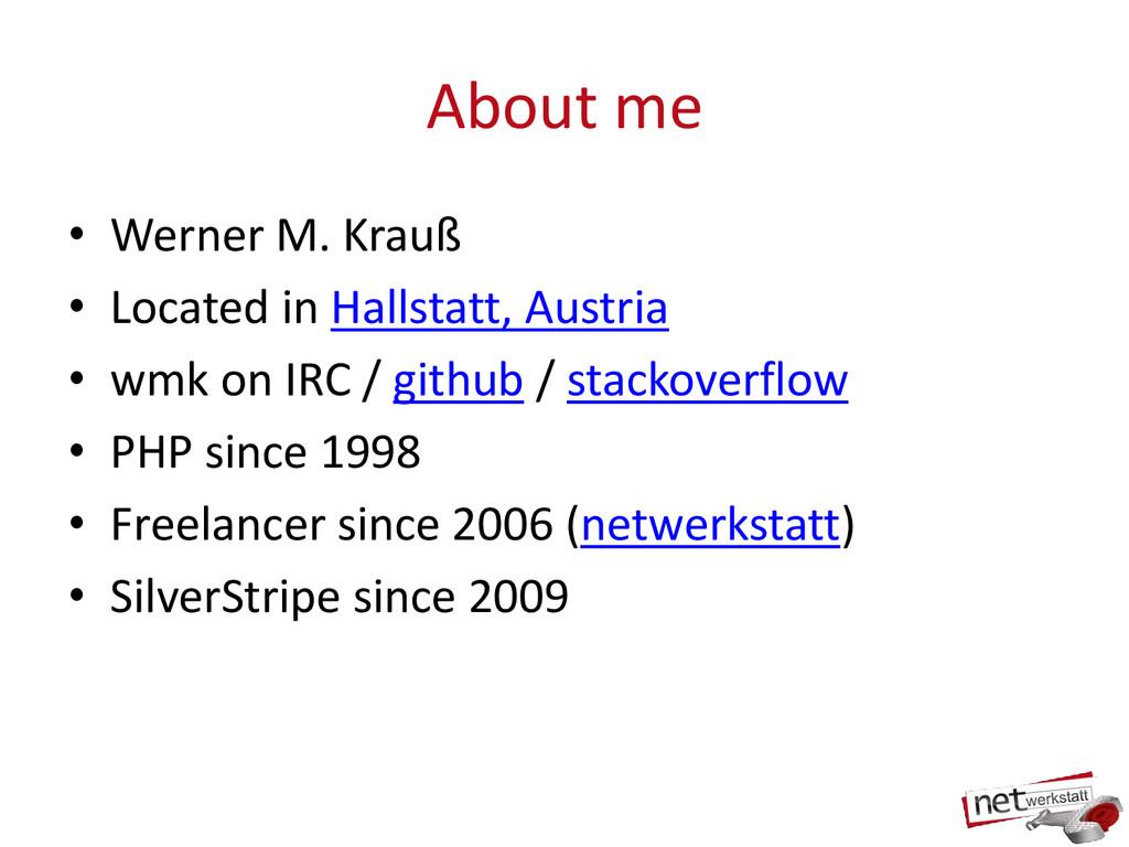 About me • Werner M. Krauß • Located in Hallsta...