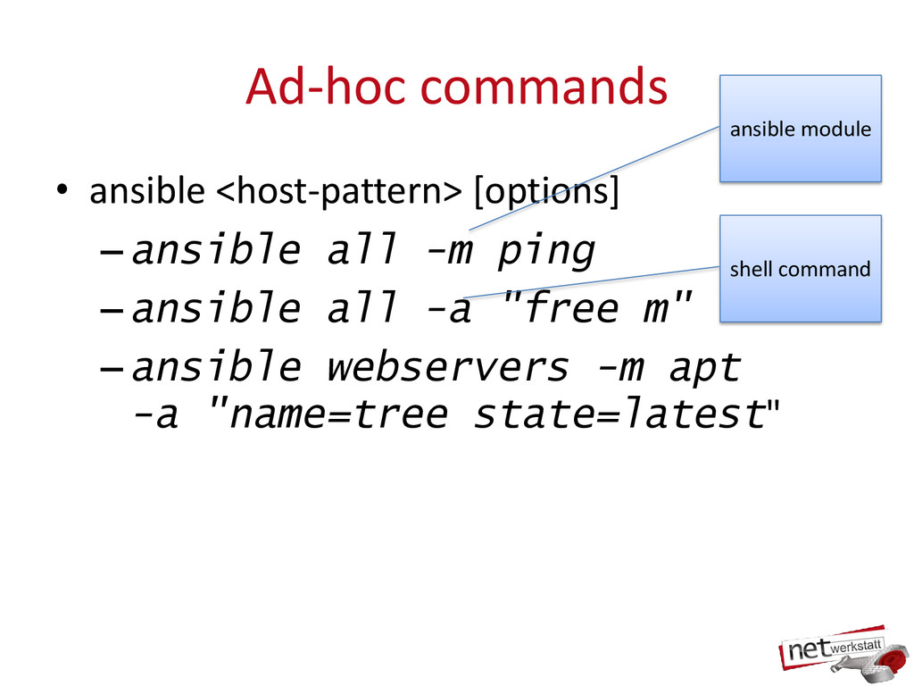 Ad-hoc commands • ansible <host-pattern> [optio...