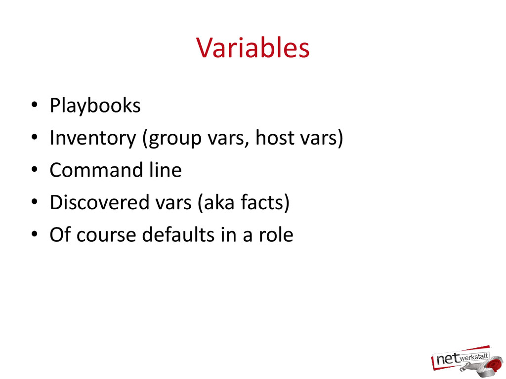 Variables • Playbooks • Inventory (group vars, ...