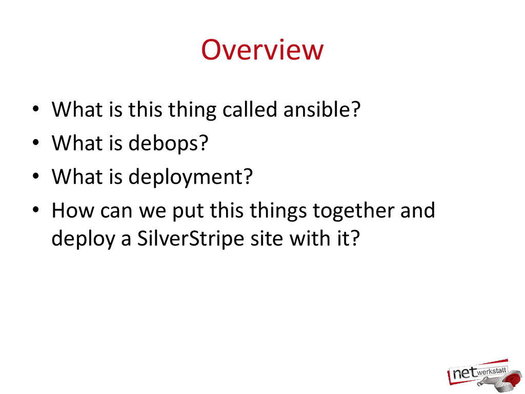Overview • What is this thing called ansible? •...
