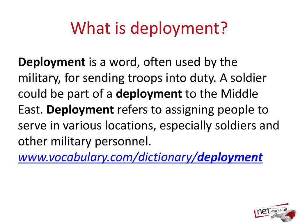 What is deployment? Deployment is a word, often...