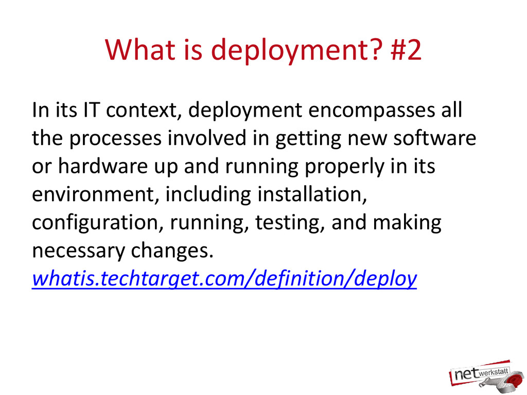 What is deployment? #2 In its IT context, deplo...