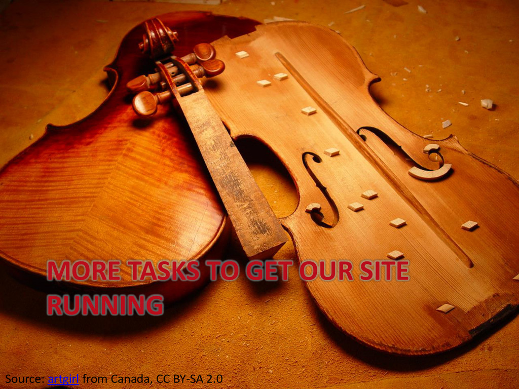 MORE TASKS TO GET OUR SITE RUNNING Source: artg...