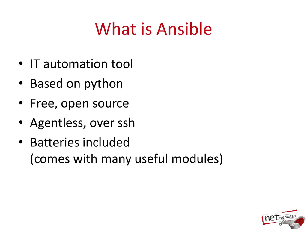 What is Ansible • IT automation tool • Based on...