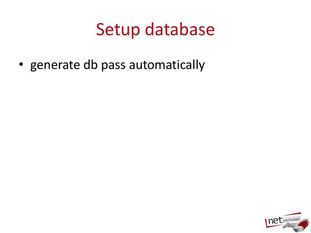 Setup database • generate db pass automatically
