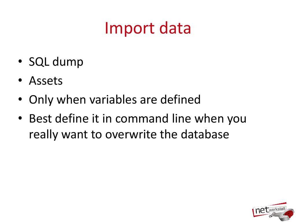 Import data • SQL dump • Assets • Only when var...