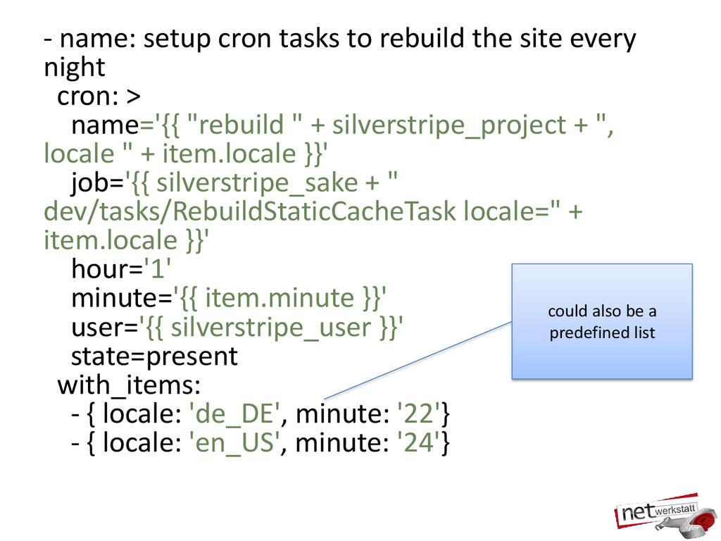 - name: setup cron tasks to rebuild the site ev...