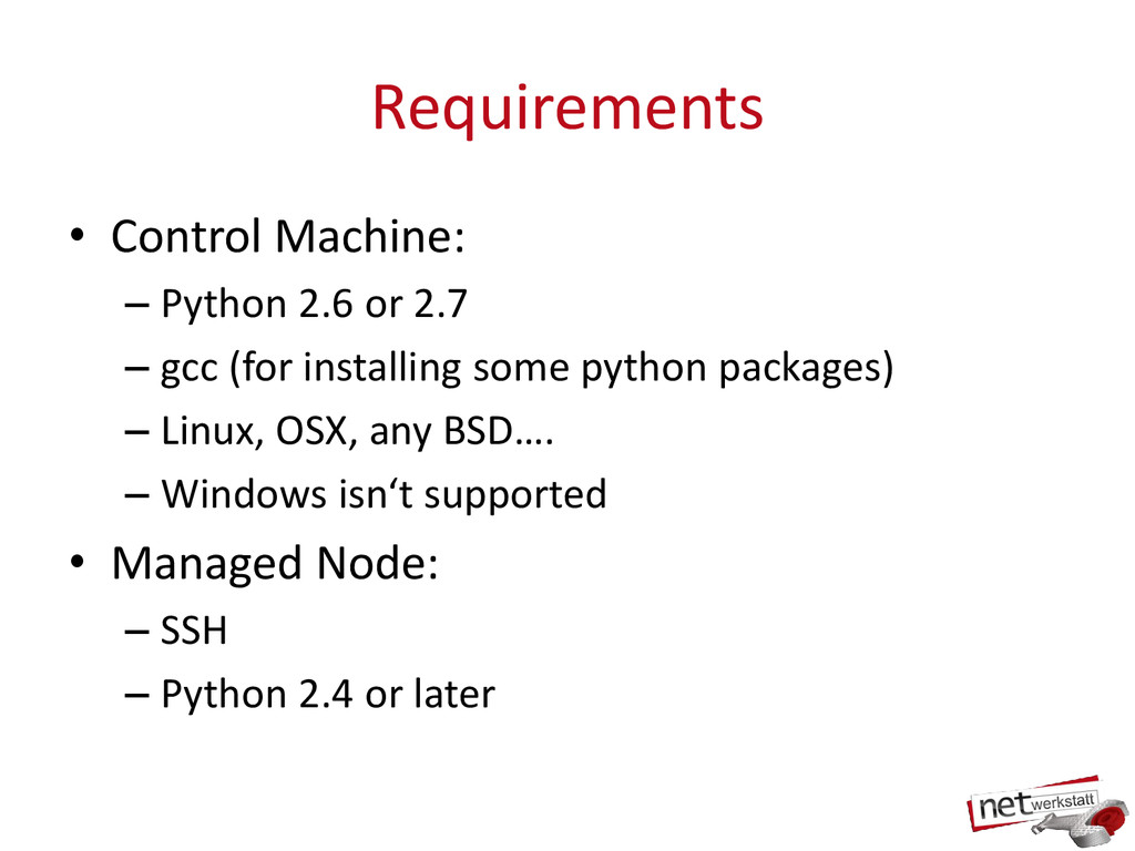 Requirements • Control Machine: – Python 2.6 or...