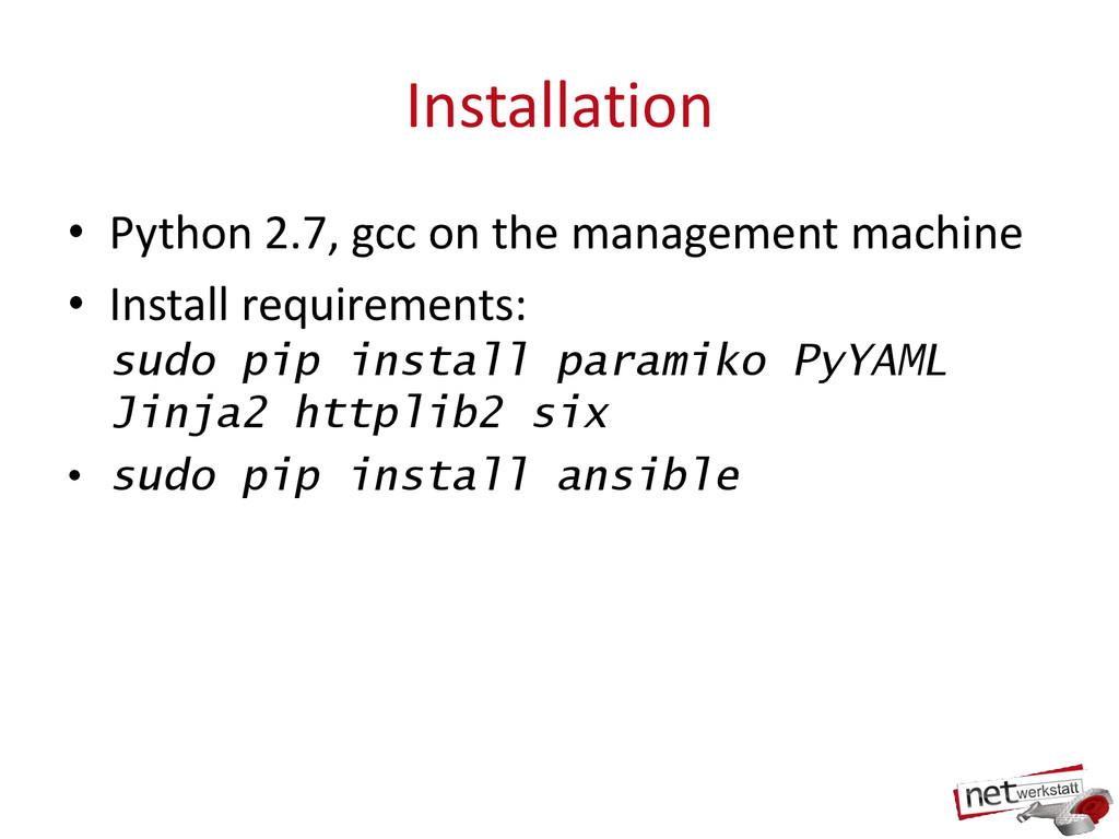 Installation • Python 2.7, gcc on the managemen...