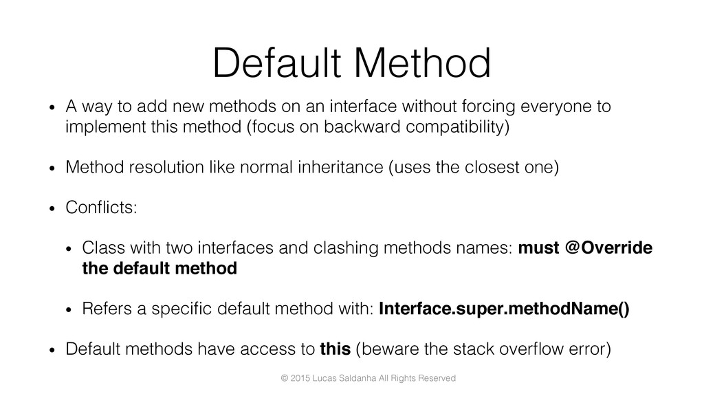 Default Method! •  A way to add new methods on ...