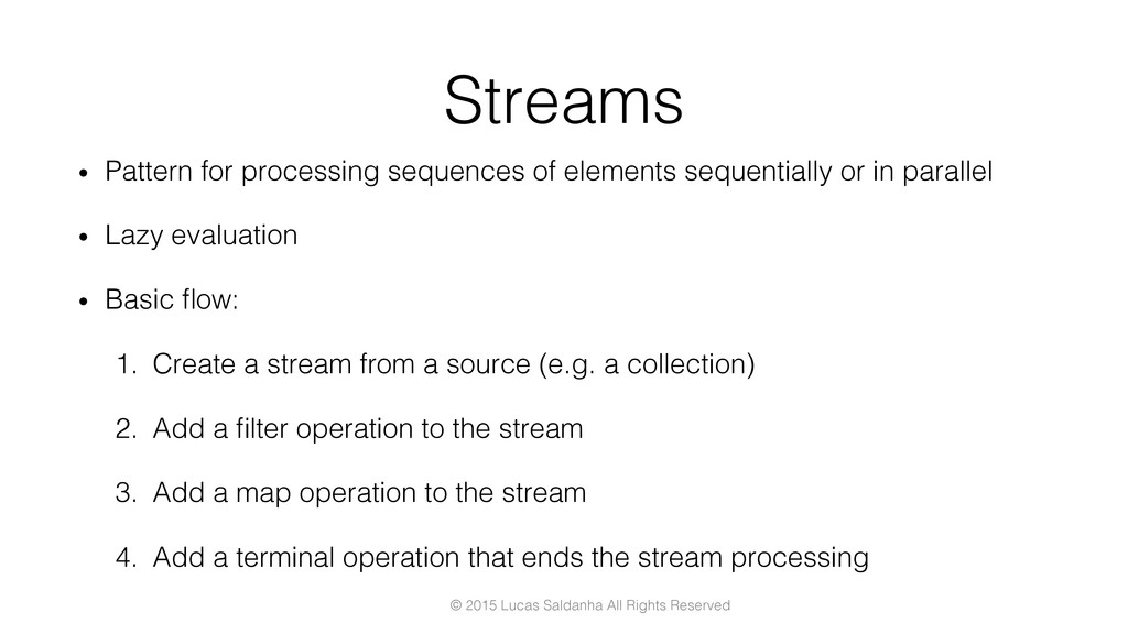 Streams! •  Pattern for processing sequences of...