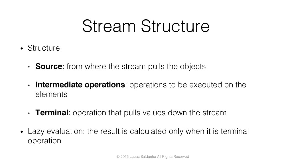 Stream Structure! •  Structure:! •  Source: fro...